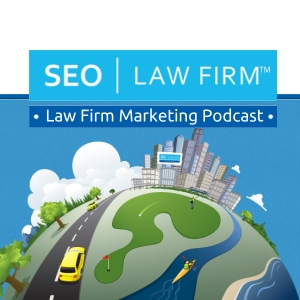 Law Firm Marketing Podcast – SEO | Law Firm